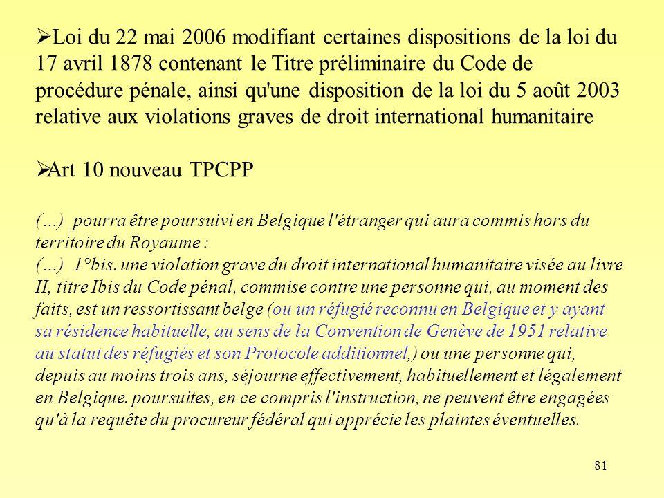 81 Loi du 22 mai 2006 modifiant certaines dispositions de la loi du 17 avril 1878 contenant le Titre préliminaire du Code de procédure pénale, ainsi q