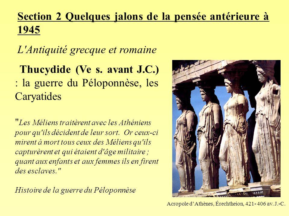 Section 2 Quelques jalons de la pensée antérieure à 1945 Thucydide (Ve s.