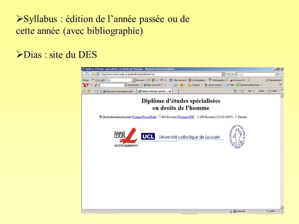 2 Syllabus : édition de lannée passée ou de cette année (avec bibliographie) Dias : site du DES