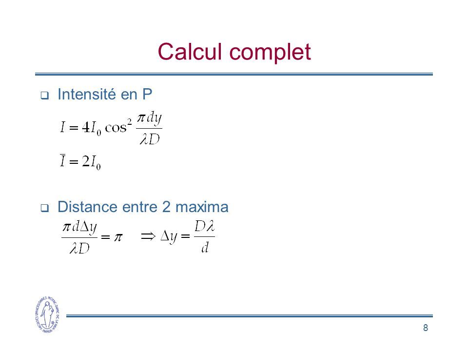 8 Calcul complet Intensité en P Distance entre 2 maxima