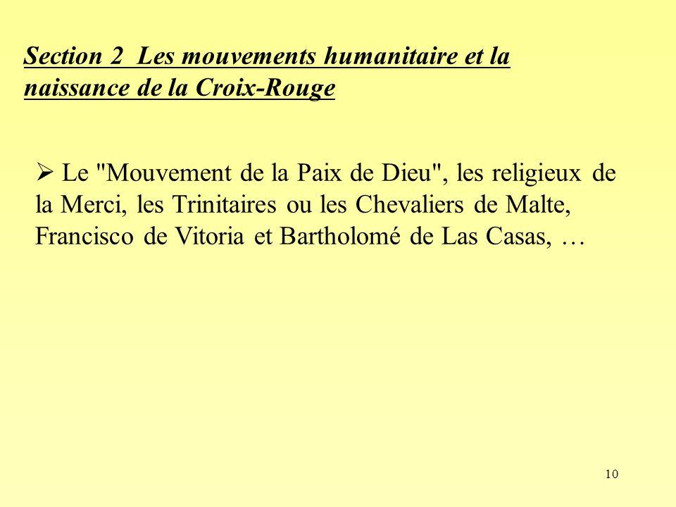 10 Section 2 Les mouvements humanitaire et la naissance de la Croix-Rouge Le