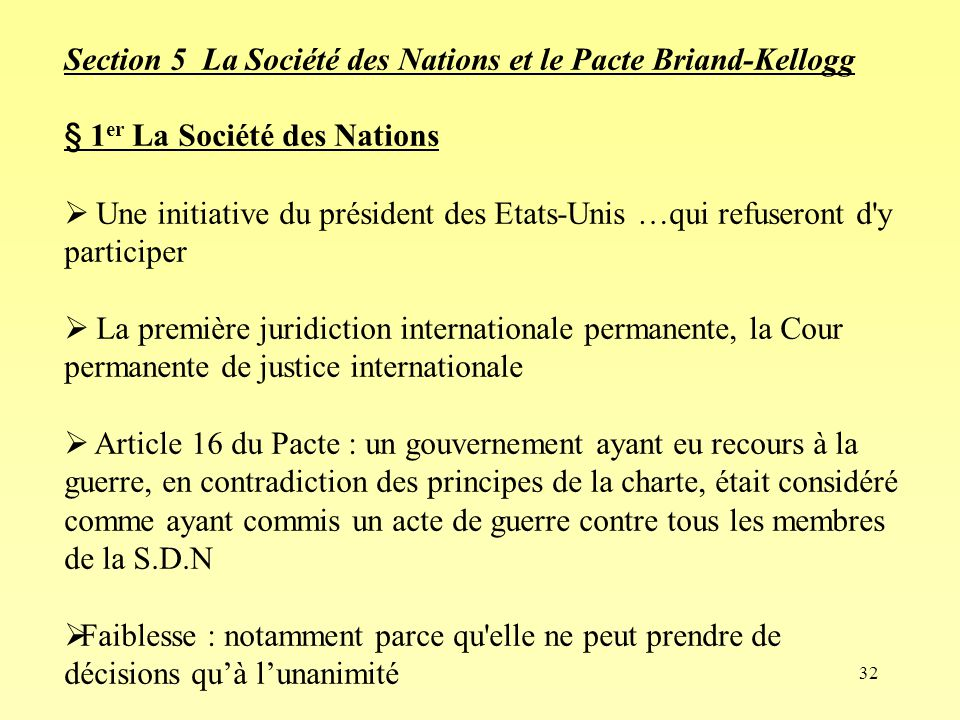 32 Section 5 La Société des Nations et le Pacte Briand-Kellogg § 1 er La Société des Nations Une initiative du président des Etats-Unis …qui refuseron