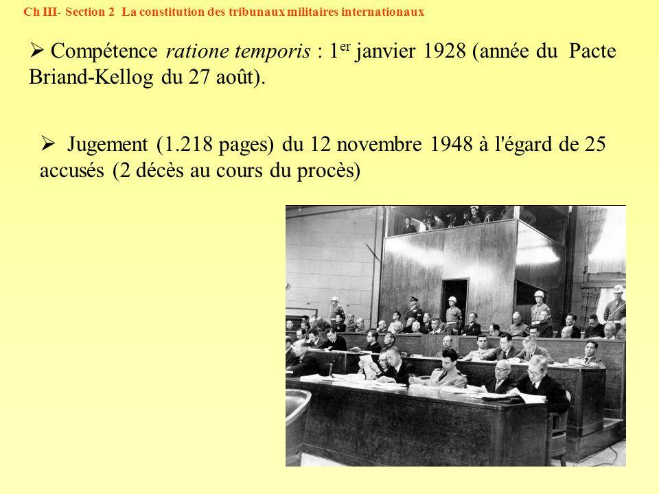 50 Jugement (1.218 pages) du 12 novembre 1948 à l'égard de 25 accusés (2 décès au cours du procès) Compétence ratione temporis : 1 er janvier 1928 (an