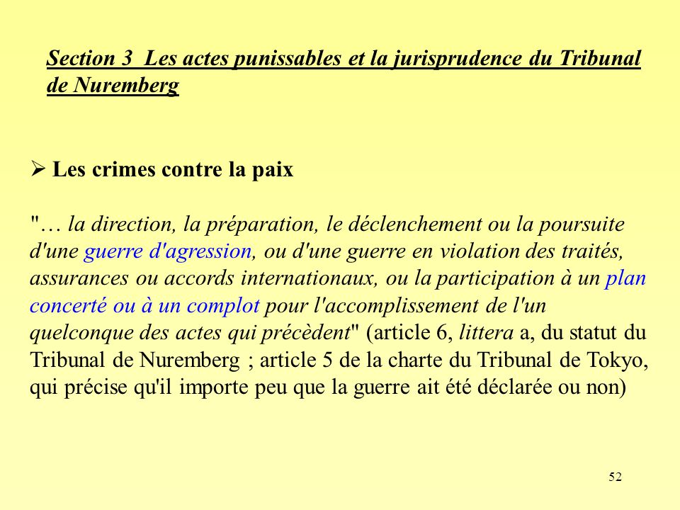 52 Section 3 Les actes punissables et la jurisprudence du Tribunal de Nuremberg Les crimes contre la paix