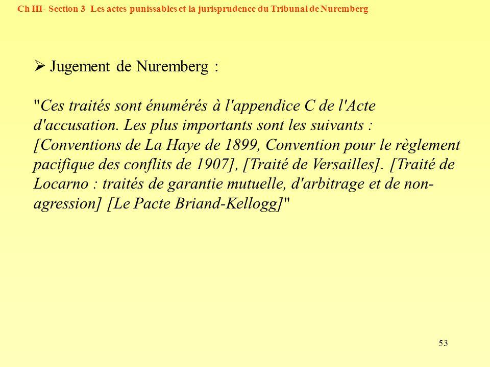 53 Ch III- Section 3 Les actes punissables et la jurisprudence du Tribunal de Nuremberg Jugement de Nuremberg :