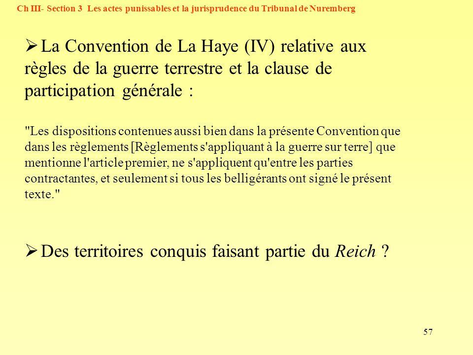 57 La Convention de La Haye (IV) relative aux règles de la guerre terrestre et la clause de participation générale :