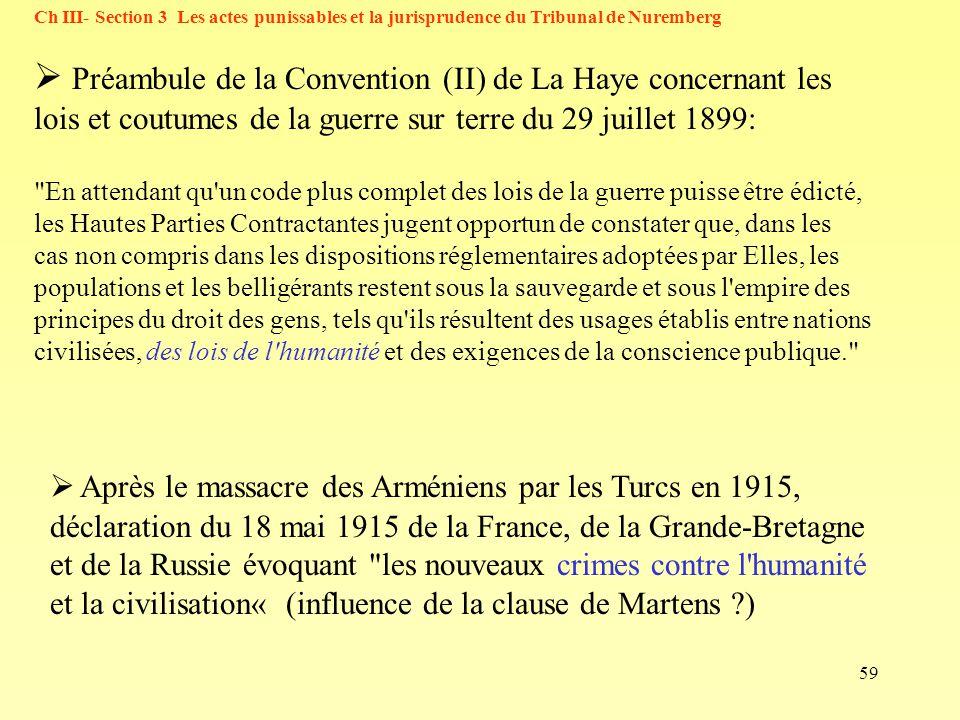 59 Ch III- Section 3 Les actes punissables et la jurisprudence du Tribunal de Nuremberg Préambule de la Convention (II) de La Haye concernant les lois