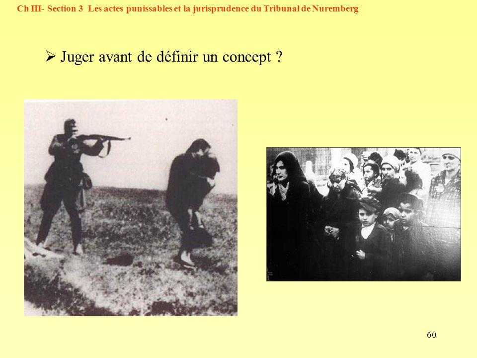 60 Ch III- Section 3 Les actes punissables et la jurisprudence du Tribunal de Nuremberg Juger avant de définir un concept ?