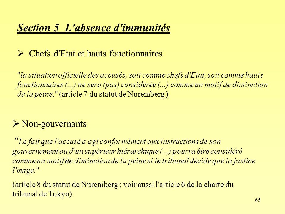 65 Section 5 L'absence d'immunités Chefs d'Etat et hauts fonctionnaires