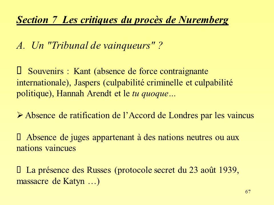67 Section 7 Les critiques du procès de Nuremberg A. Un