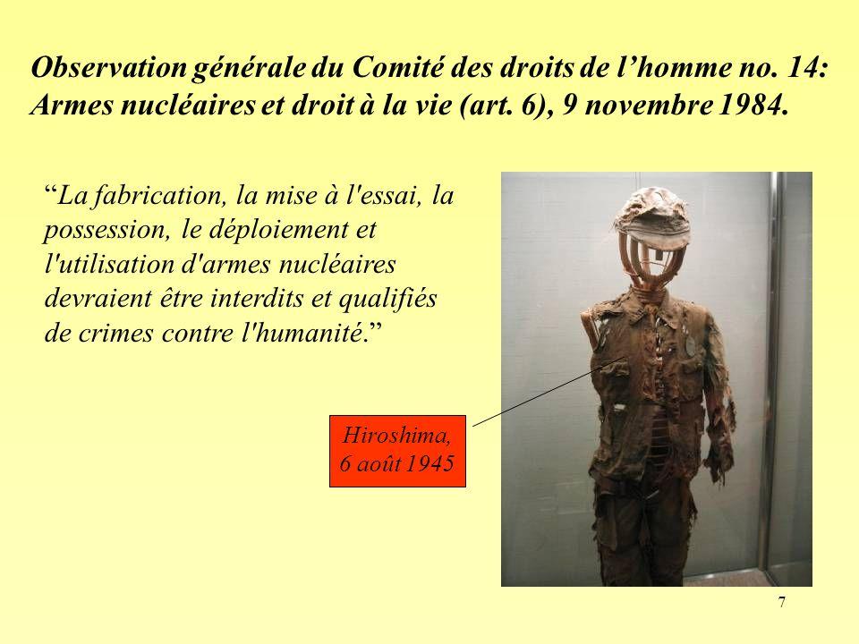 7 Observation générale du Comité des droits de lhomme no. 14: Armes nucléaires et droit à la vie (art. 6), 9 novembre 1984. Hiroshima, 6 août 1945 La