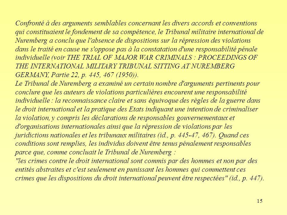 15 Confronté à des arguments semblables concernant les divers accords et conventions qui constituaient le fondement de sa compétence, le Tribunal mili