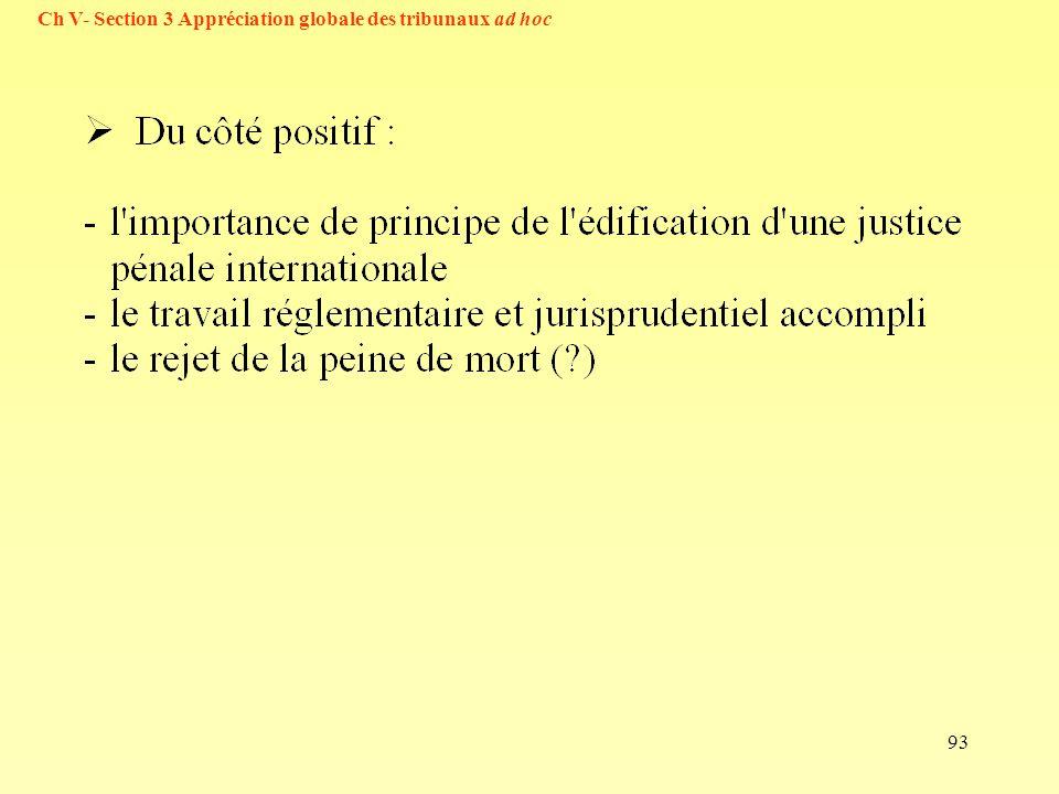 93 Ch V- Section 3 Appréciation globale des tribunaux ad hoc