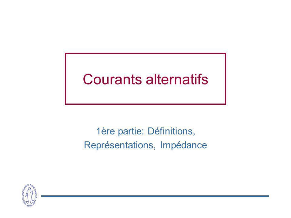 Courants alternatifs 1ère partie: Définitions, Représentations, Impédance