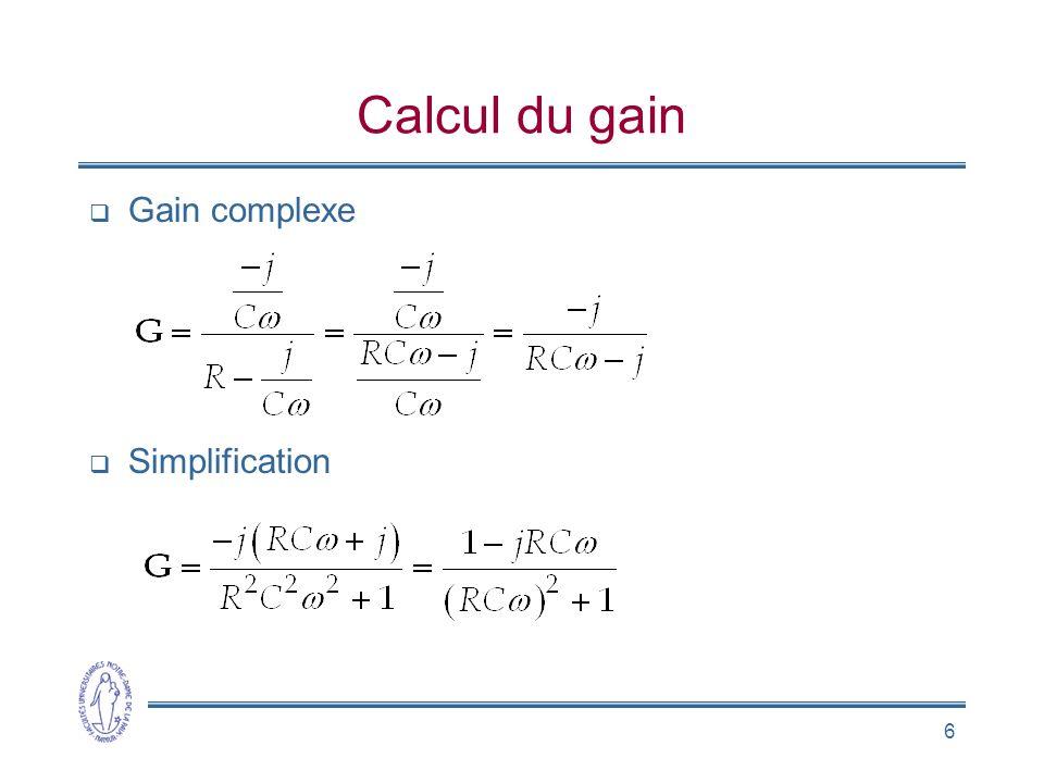 6 Calcul du gain Gain complexe Simplification