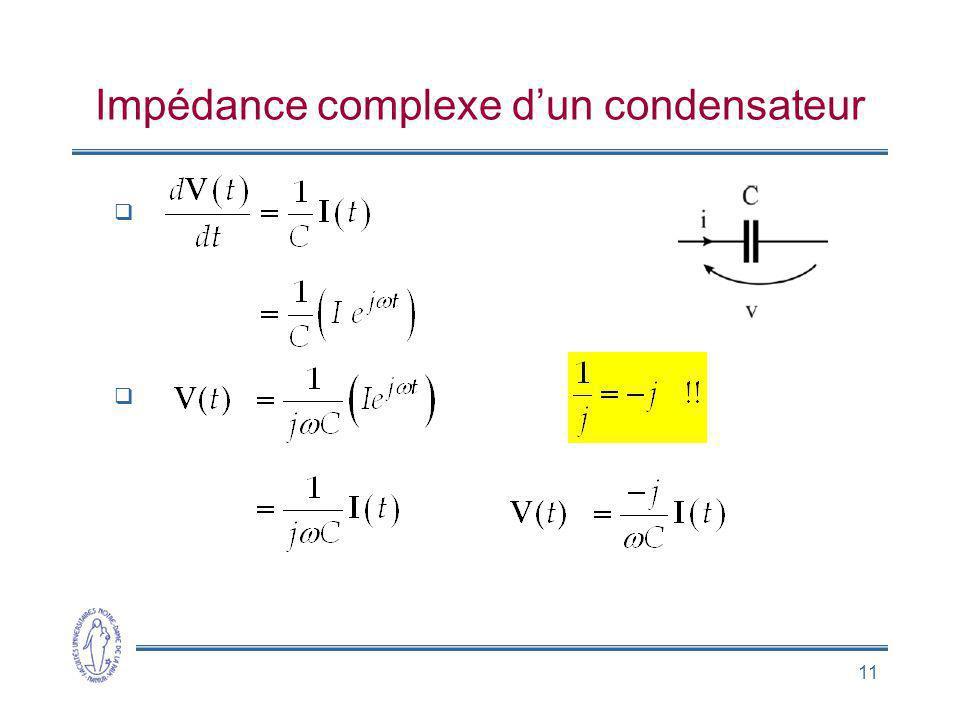 11 Impédance complexe dun condensateur