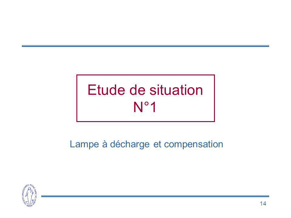 14 Etude de situation N°1 Lampe à décharge et compensation