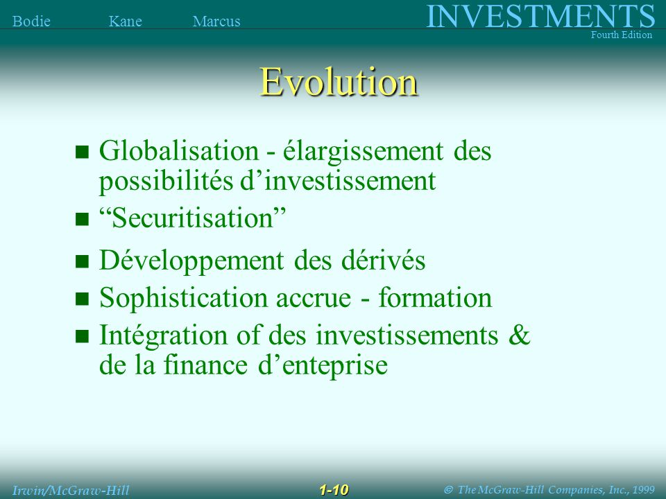 The McGraw-Hill Companies, Inc., 1999 INVESTMENTS Fourth Edition Bodie Kane Marcus Irwin/McGraw-Hill Globalisation - élargissement des possibilités di