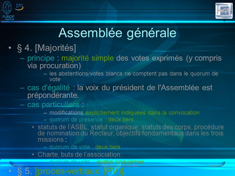 Mai 2007Création Vincent Malmedy page 14 Assemblée générale § 4.