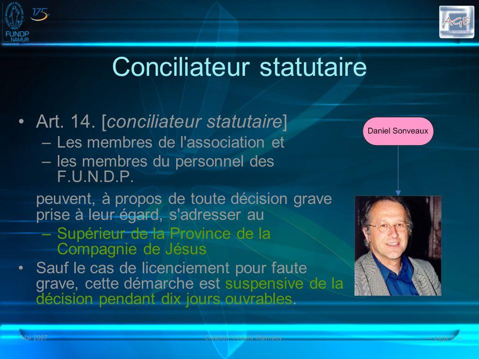 Mai 2007Création Vincent Malmedy page 6 Conciliateur statutaire Art.