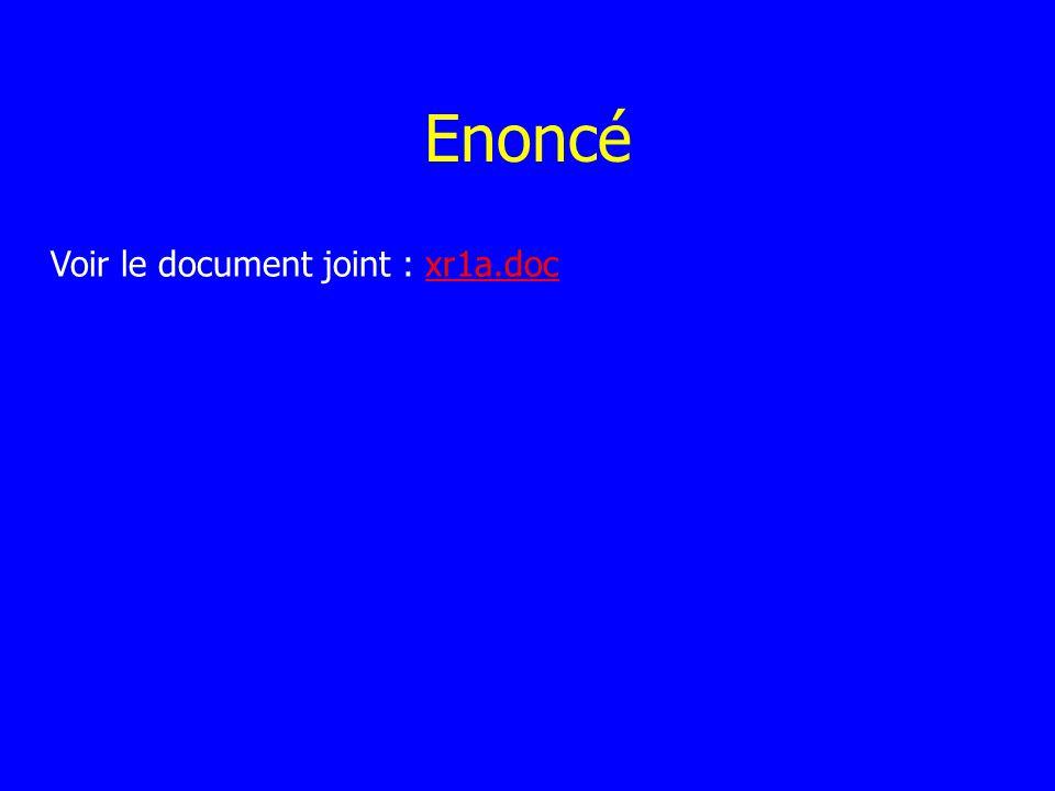 Enoncé Voir le document joint : xr1a.docxr1a.doc