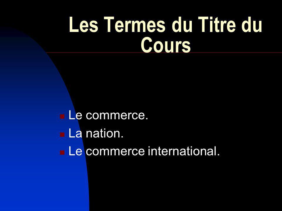 L échange international : Ne se fait pas entre nations mais entres groupes nationaux différents.