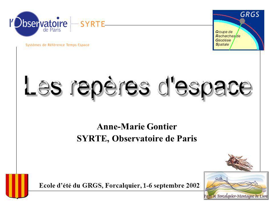 Anne-Marie Gontier SYRTE, Observatoire de Paris Ecole dété du GRGS, Forcalquier, 1-6 septembre 2002