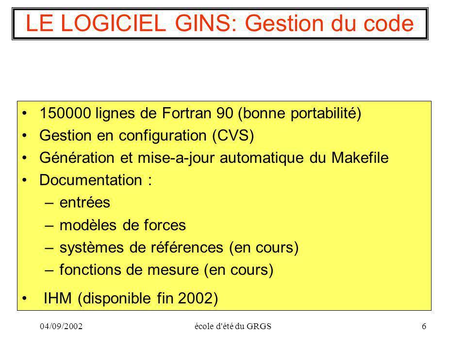 04/09/2002école d'été du GRGS6 150000 lignes de Fortran 90 (bonne portabilité) Gestion en configuration (CVS) Génération et mise-a-jour automatique du
