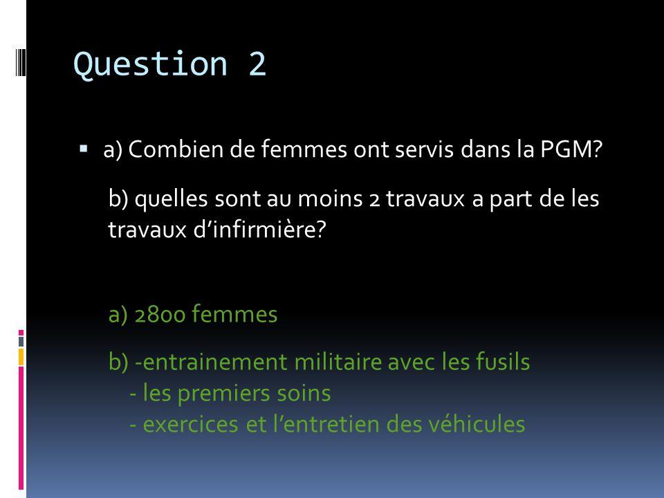 Question 3 Combien de femmes sont enrôlé dans CWAC pendant la DGM.