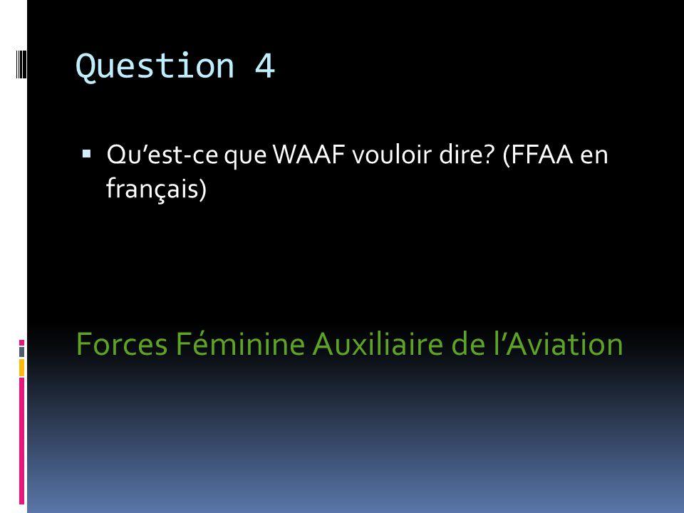 Question 5 Combien de membres dans WAAF est-ce quil y avait dans 1943? 180000 membres.