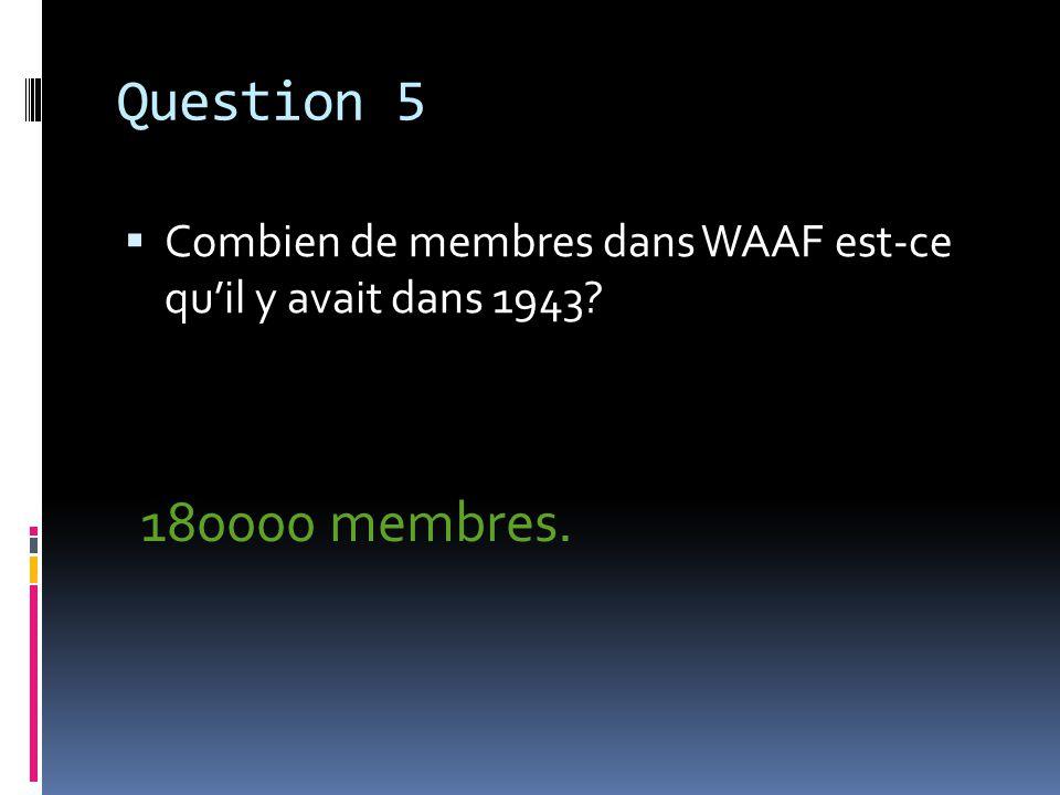 Question 6 Qui été les WRENS? Elles étaient la section femelle de la force marine