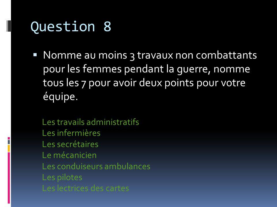 Question 9 Quest-ce que les femmes fabriqué dans les usines pour contribuer à la guerre.