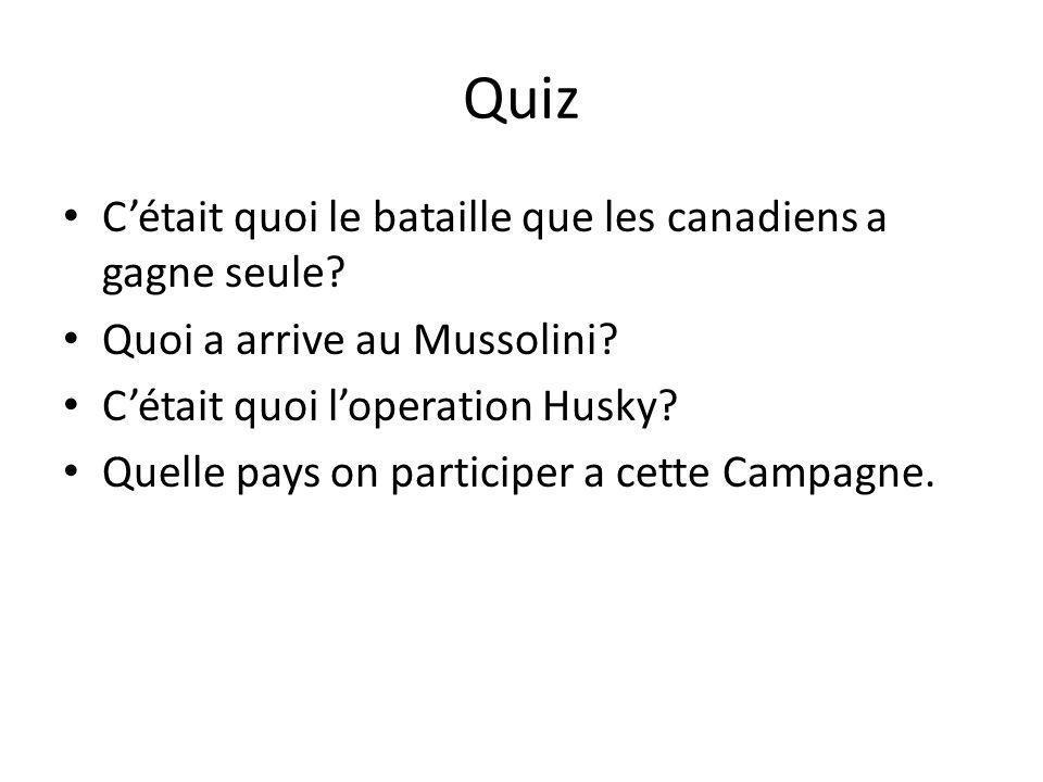 Quiz Cétait quoi le bataille que les canadiens a gagne seule.