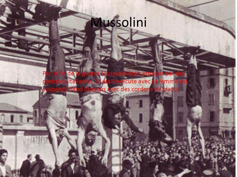 Mussolini Par le fin de la guerre Mussolini était attraper par des partisans italienne.