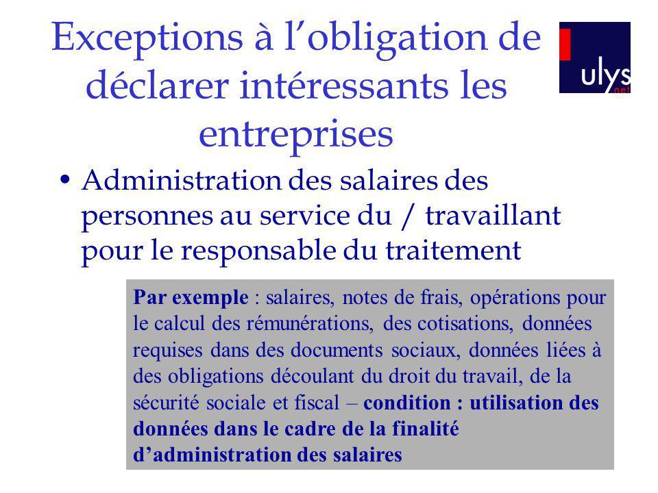Exceptions à lobligation de déclarer intéressants les entreprises Administration des salaires des personnes au service du / travaillant pour le respon