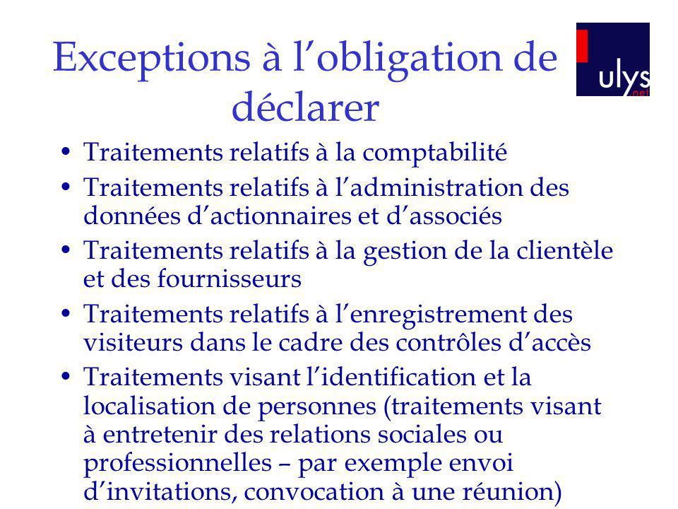 Exceptions à lobligation de déclarer Traitements relatifs à la comptabilité Traitements relatifs à ladministration des données dactionnaires et dassoc