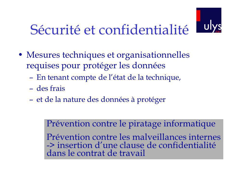 Sécurité et confidentialité Mesures techniques et organisationnelles requises pour protéger les données –En tenant compte de létat de la technique, –d