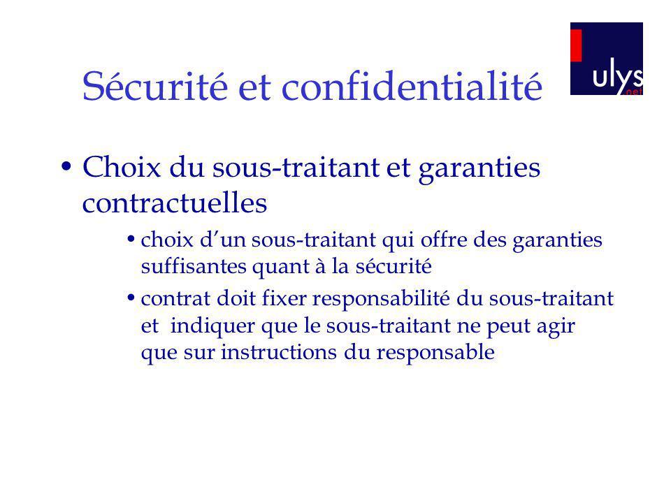 Sécurité et confidentialité Choix du sous-traitant et garanties contractuelles choix dun sous-traitant qui offre des garanties suffisantes quant à la