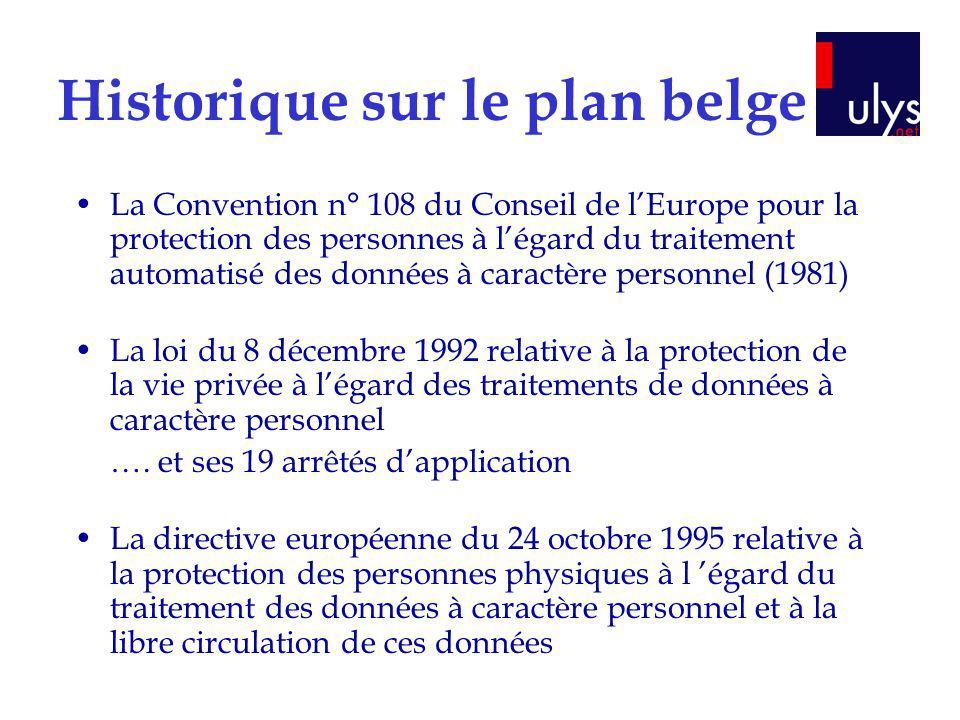 Historique sur le plan belge La Convention n° 108 du Conseil de lEurope pour la protection des personnes à légard du traitement automatisé des données