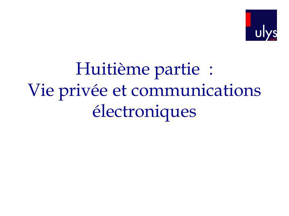 Huitième partie : Vie privée et communications électroniques