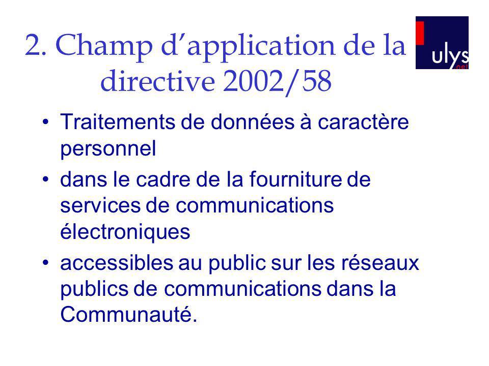 2. Champ dapplication de la directive 2002/58 Traitements de données à caractère personnel dans le cadre de la fourniture de services de communication