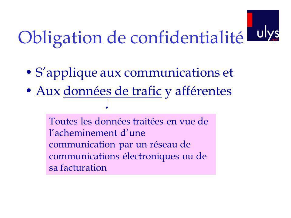 Obligation de confidentialité Sapplique aux communications et Aux données de trafic y afférentes Toutes les données traitées en vue de lacheminement d