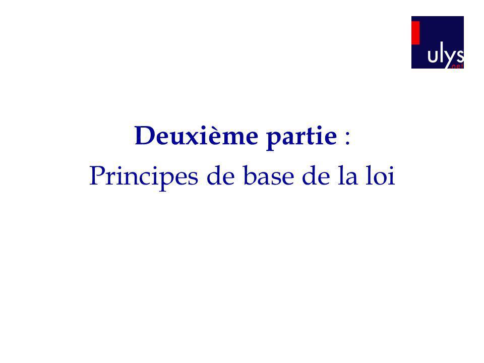Deuxième partie : Principes de base de la loi