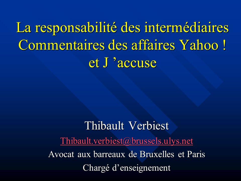 La responsabilité des intermédiaires Commentaires des affaires Yahoo .