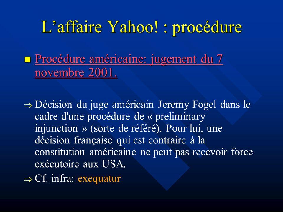 Laffaire Yahoo. : procédure Procédure américaine: jugement du 7 novembre 2001.