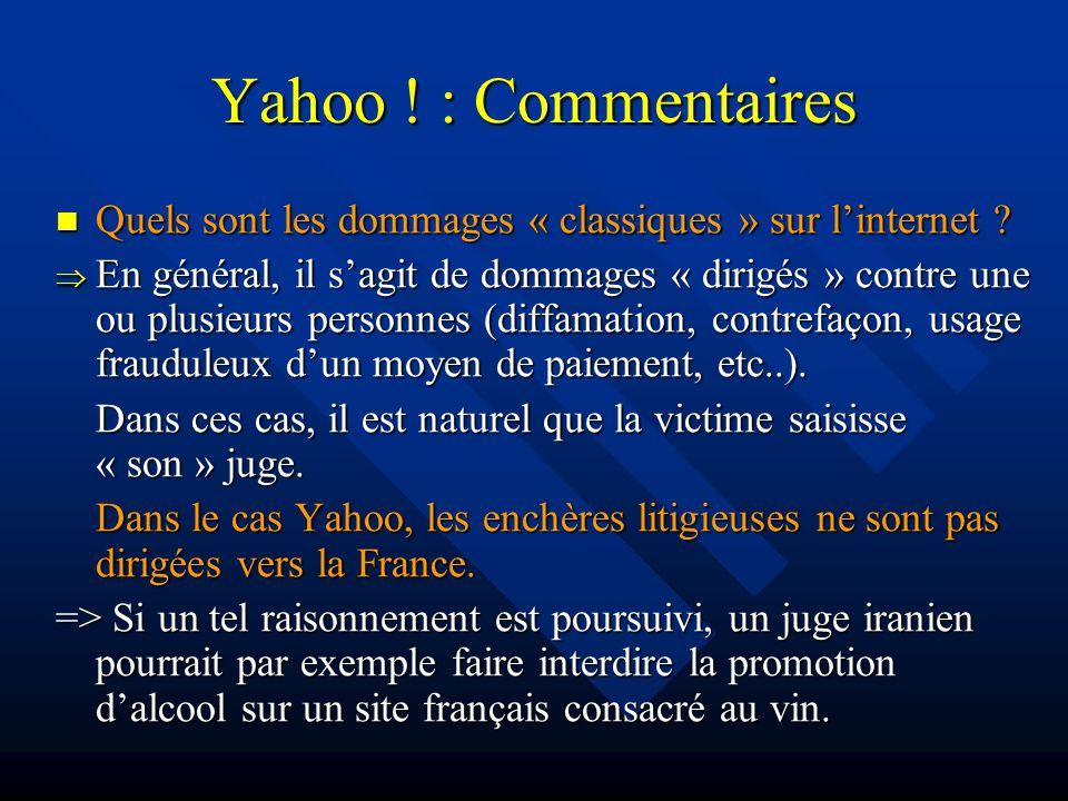 Yahoo . : Commentaires Quels sont les dommages « classiques » sur linternet .