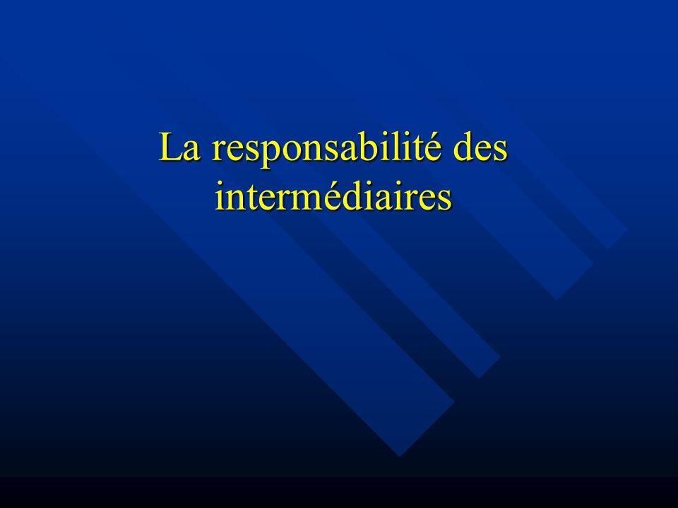 La responsabilité des intermédiaires
