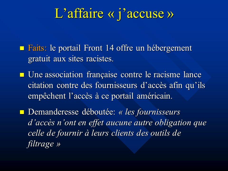 Laffaire « jaccuse » Faits: le portail Front 14 offre un hébergement gratuit aux sites racistes.