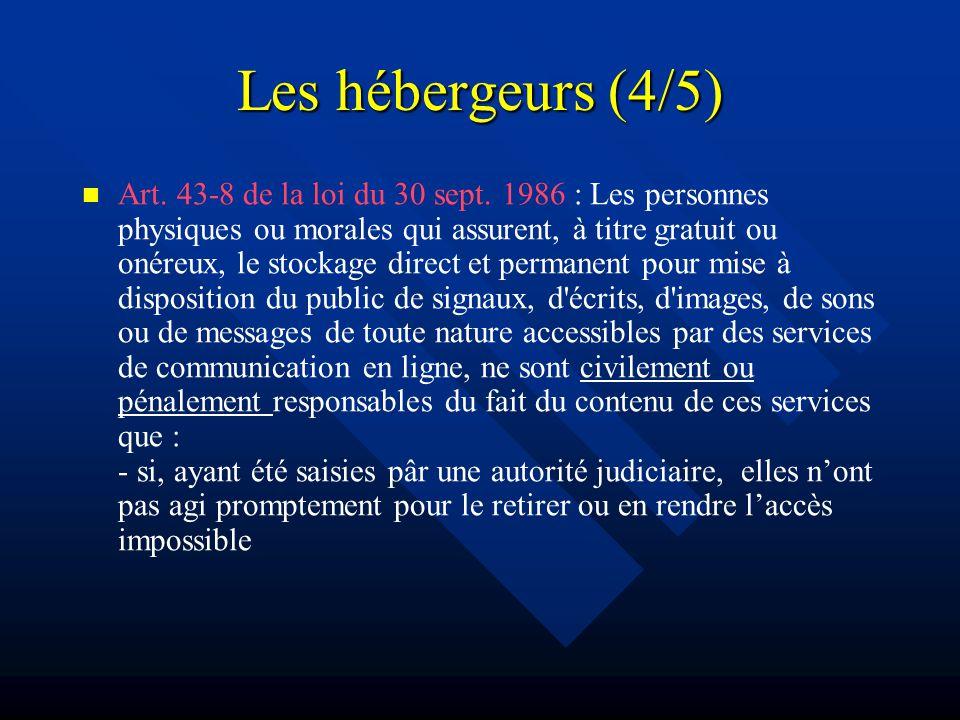 Les hébergeurs (4/5) Art. 43-8 de la loi du 30 sept.