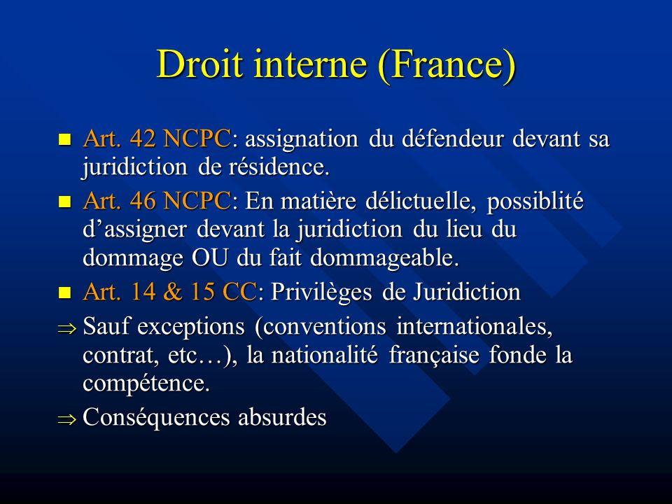 Convention de Bruxelles (27/9/68) Convention de Bruxelles (27/9/68) et de Lugano (16/9/1988) de Lugano (16/9/1988) Convention de Bruxelles (27/9/68) de Lugano (16/9/1988) Compétence générale: juridiction du domicile du défendeur.